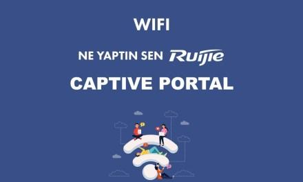 06 Ne Yaptın sen Ruijie? Captive Portal Kullanımı