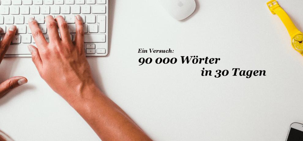 90 000 Wörter in einem Monat – Woche 4