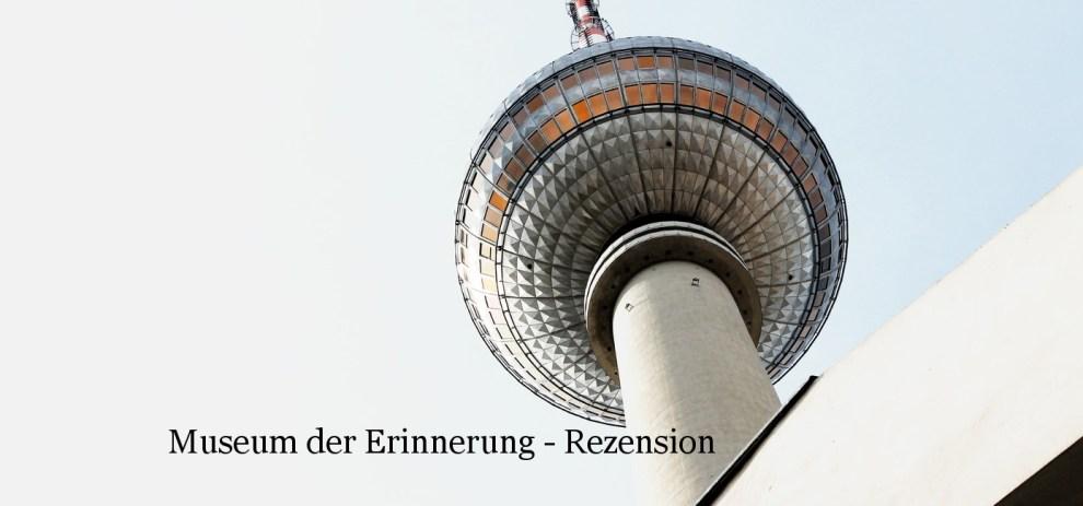 Rezension – Museum der Erinnerung