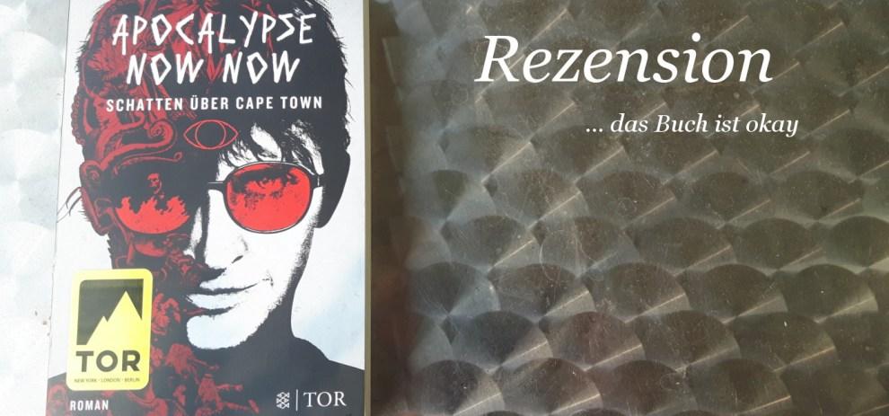 Rezension – Apocalypse Now Now
