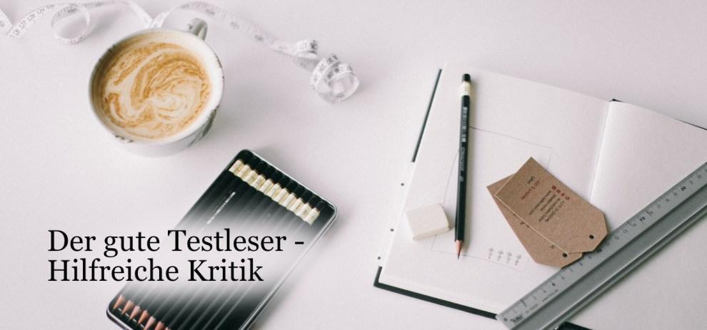 Der Testleser [Teil 2/3] – Hilfreiche Kritik geben