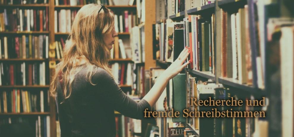 Recherche und fremde Schreibstimmen