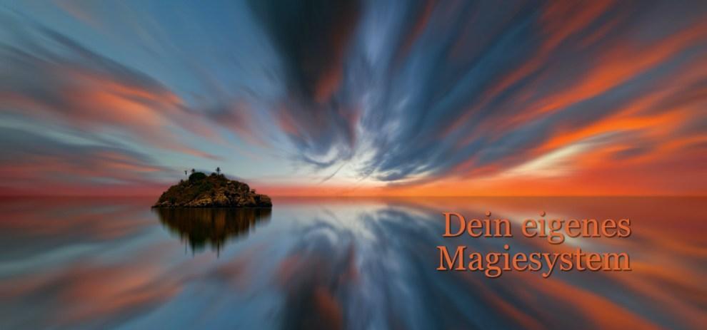Dein eigenes Magiesystem