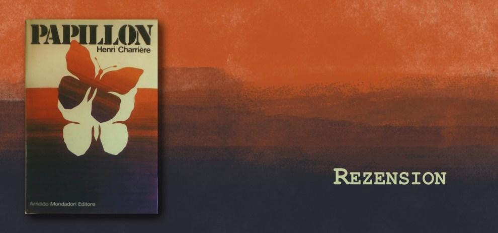 Rant-zension – Papillon von Henri Charrière