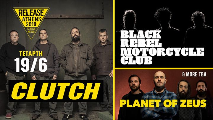 Release Athens 2019: Clutch, BRMC, Planet Of Zeus + more tba