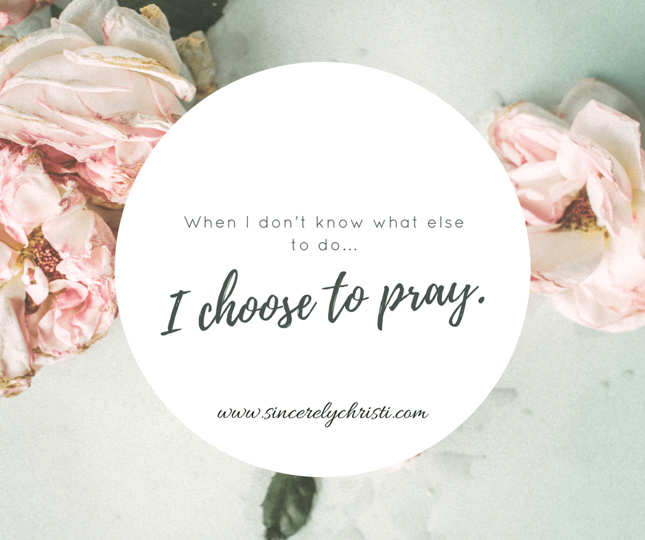 I Choose to pray