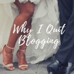 I Quit Blogging, But I'm Back!