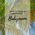 How To Have The Best Babymoon In Vegas