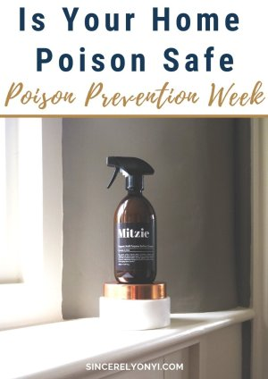Is Your Home Poison Safe_ _ Poison Prevention Week. safety tips, safety tips for women, safety tips workplace, safety tips for kids, safety tips for women living alone