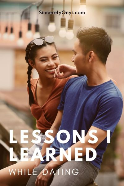 Lessons I Learned While Dating