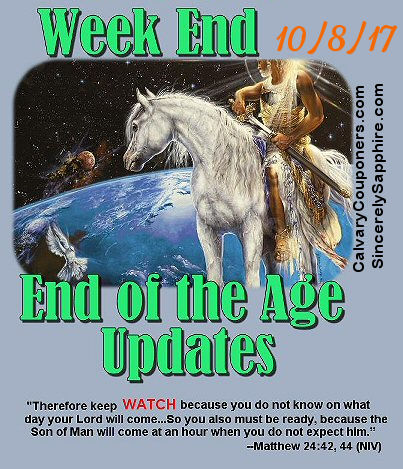 End of the Age Prophecy Updates for 10/8/17