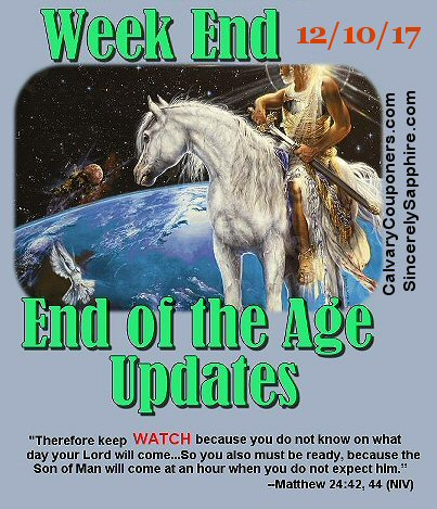 End of the Age Prophecy Updates for 12/10/17
