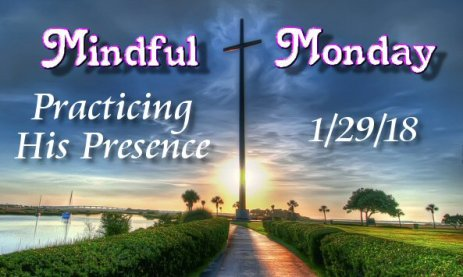 Minday Monday Devotions-Practicing His Presence