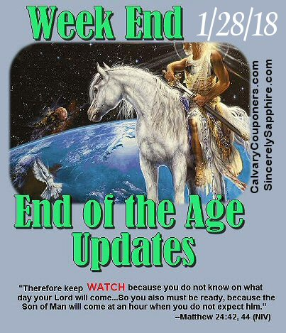 End of the Age Prophecy Updates for 1/28/18