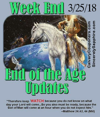 End of the Age Prophecy Updates for 3/25/18