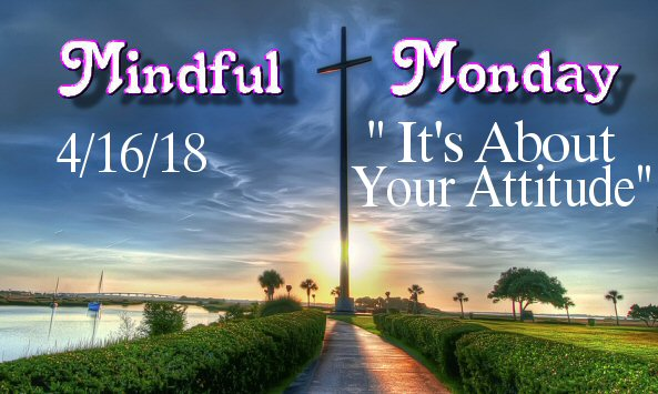 Mindful Monday Devotional -It's About Your Attitude