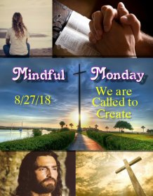 Mindful Monday Devotional -We are called to create