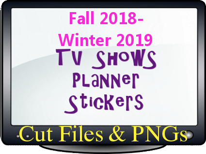 Freebie Friday -Cut Files and PNGs for TV Show Planner Stickers 2018 2019