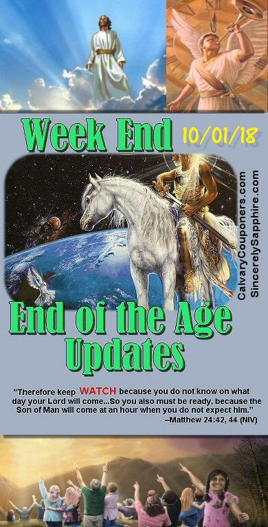 End of the Age Prophecy Updates for 10-01-18