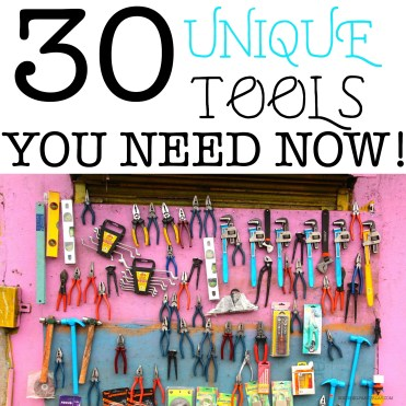30 unique tools you need now!