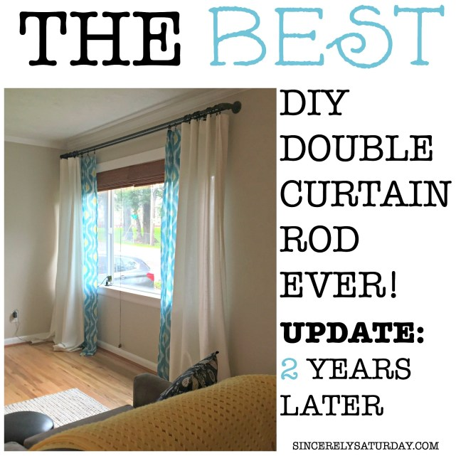 Best Diy Double Curtain Rod Ever 2 Years Later Sincerely Saturday
