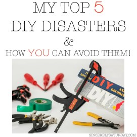 My top 5 DIY disasters and how you can avoid them