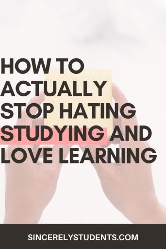 How to stop hating studying and become a motivated student