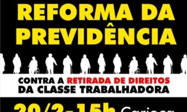 CENTRAIS CHAMAM ASSEMBLEIA NACIONAL NESTA QUARTA CONTRA REFORMA DA PREVIDÊNCIA