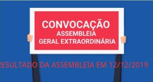 RESULTADO DA  ASSEMBLEIA GERAL EXTRAORDINÁRIA REALIZADA EM 12/12/2019