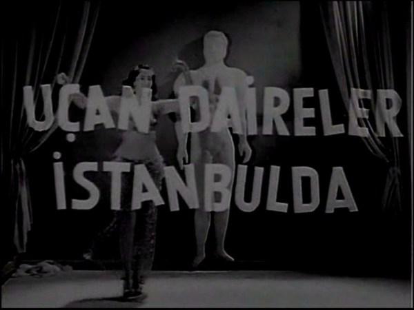 sinematik yesilcam - Uçan Daireler Istanbul'da 001