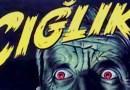 ÇIĞLIK (1948) Bir Kayıp Film