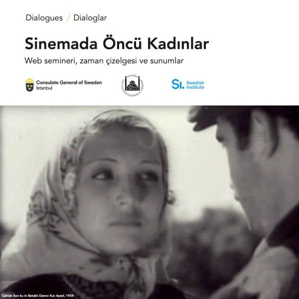 İsveç İstanbul Başkonsolosluğu ve İstanbul İsveç Araştırma Enstitüsü işbirliğiyle organize edilen DİYALOGLAR / DİALOGLAR etkinliği çerçevesinde, Türkiye sinemasının öncü kadınlarının anlatıldığı zaman çizelgesi sunulacak.