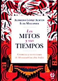 Los-mitos-y-sus-tiempos.-Creencias-y-narraciones-de-Mesoamérica-y-los-Andes