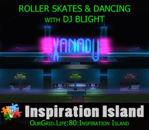 7pm PT - DJ Blight at Xanadu Roller Rink @ Xanadu on Inspiration Island