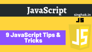 9 JavaScript Tricks to speed up your coding
