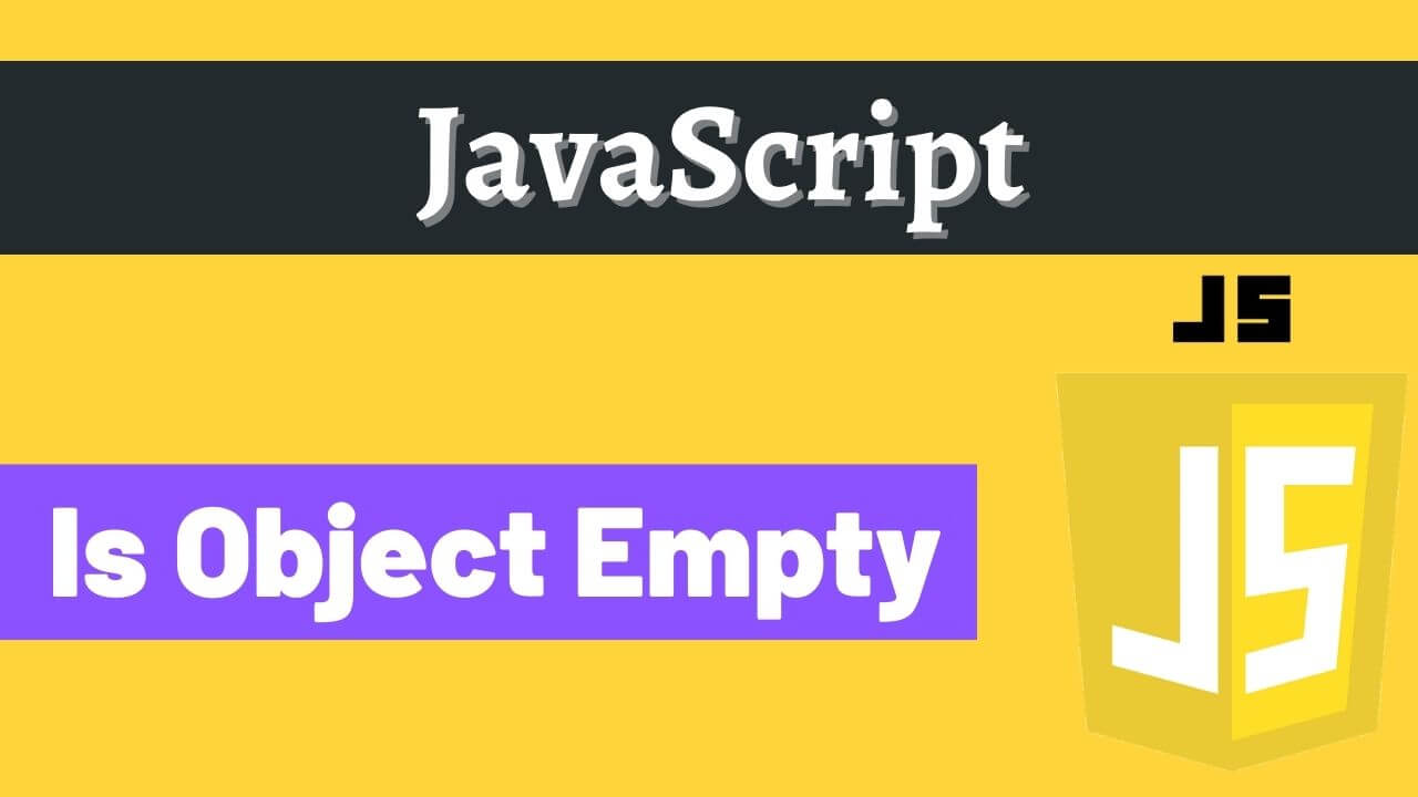 Check object is empty or not in JavaScript