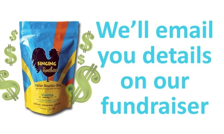 We'll email you details on our fundraising program.