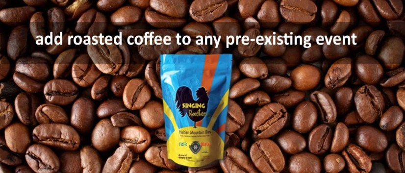 Add Haitian coffee to pre-existing fundraising events