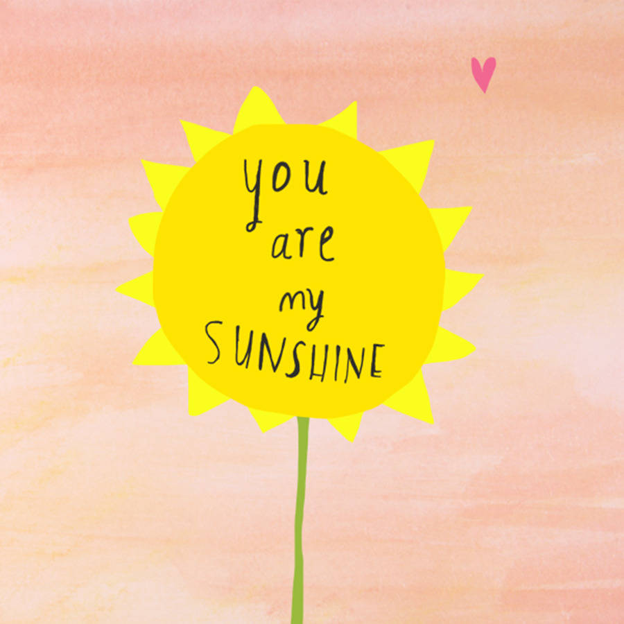 you are my sunshine singing the song in my heart