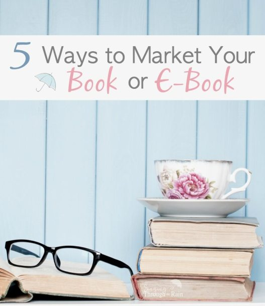 5 Ways to Market Your Book or E-Book