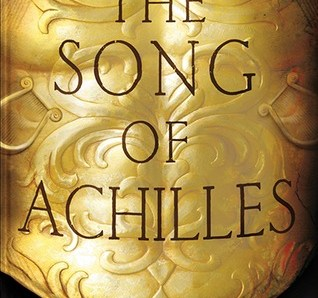 The Songs of Achilles by Madaline Miller