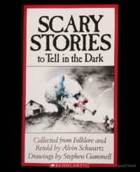 Scary Stories to Tell in the Dark (Scary Stories #1) by Alvin Schwartz