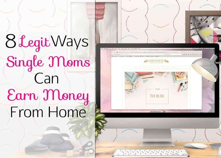 8 Legit Ways Single Moms Can Earn Money from Home