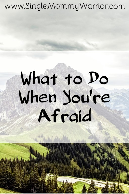 What to Do When You're Afraid