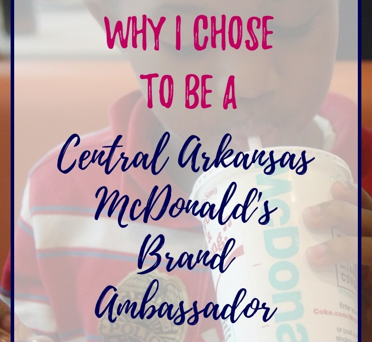 Why I Chose to be a Central Arkansas McDonald's Brand Ambassador