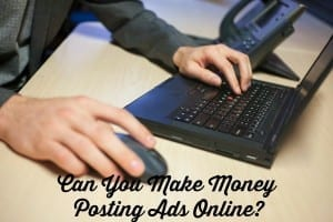 can you make money posting ads online