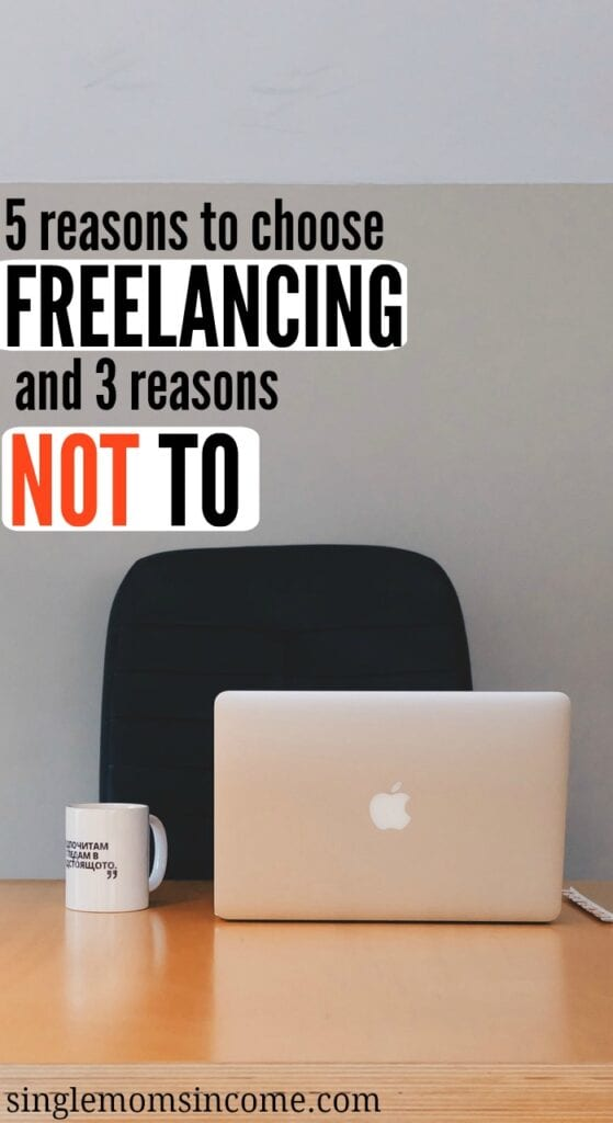 Don't know whether to freelance over working a traditional job? Here are five reasons to choose freelancing and three reasons you may not want.