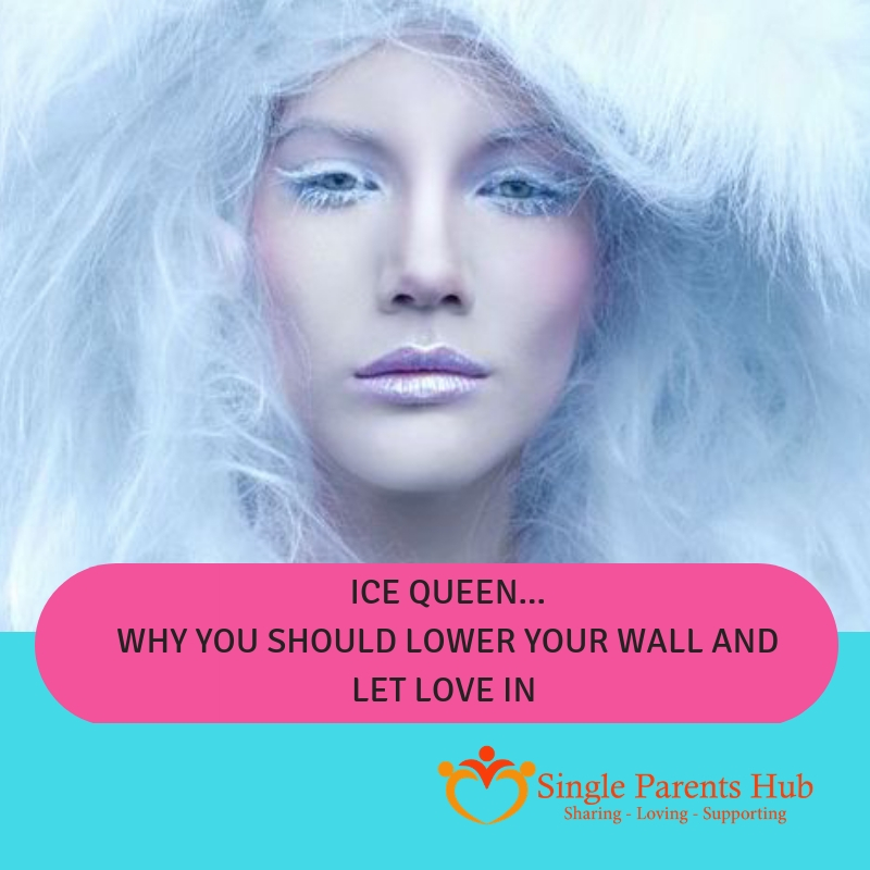 Ice Queen – Why you should lower your wall and let love in