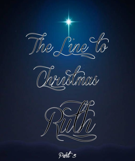 The Line to Christmas: Ruth Chapter 4