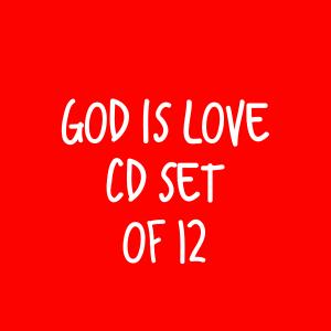 God is Love CD's – Set of 12